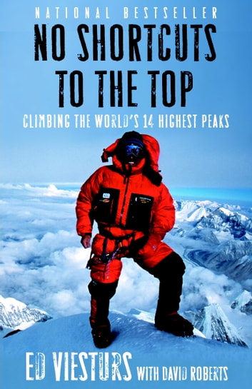 No Shortcuts to the Top - Climbing the World's 14 Highest Peaks ebook by Ed Viesturs,David Roberts