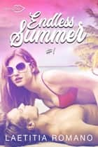 Endless Summer Tome 1 ebook by Laetitia Romano