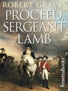 Proceed, Sergeant Lamb ebook by Robert Graves