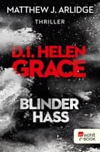 D.I. Helen Grace: Blinder Hass ebook by Matthew J. Arlidge, Stefan Lux
