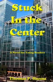 Stuck In the Center ebook by Thomas P. Hanna