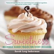 Sweetness - Delicious Baked Treats for Every Occasion ebook by Sarah Levy Imberman