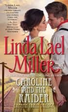Caroline And The Raider ebook by Linda Lael Miller