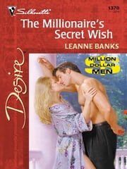 The Millionaire's Secret Wish ebook by Leanne Banks