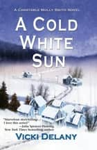 A Cold White Sun ebook by Vicki Delany