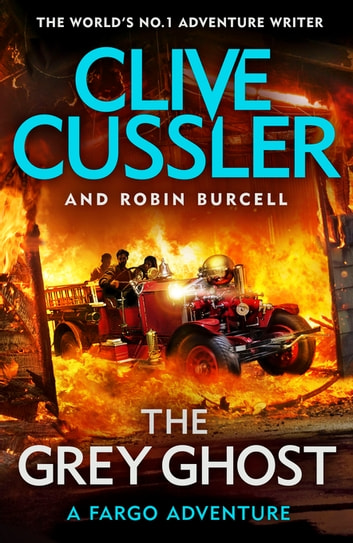 The Grey Ghost - Fargo Adventures #10 ebook by Clive Cussler,Robin Burcell