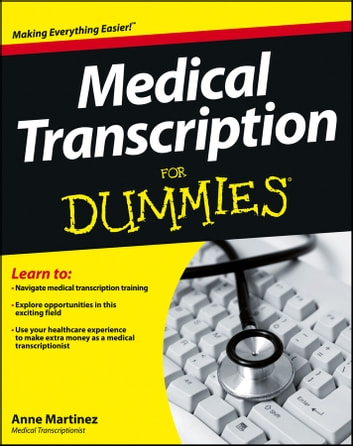 Medical Transcription For Dummies ebook by Anne Martinez