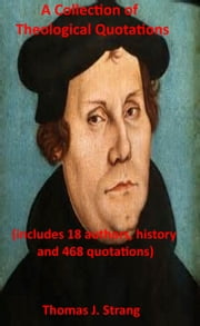 A Collection of Theological Quotations ebook by Thomas J. Strang