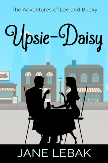 Upsie-Daisy - The Adventures Of Lee And Bucky ebook by Jane Lebak