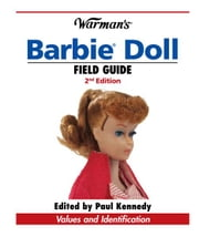 Warman's Barbie Doll Field Guide: Values and Identification - Values and Identification ebook by Sharon Verbeten