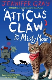 Atticus Claw On the Misty Moor ebook by Jennifer Gray,Mark Ecob