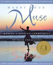Marry Your Muse - Making a Lasting Commitment to Your Creativity ebook by Jan Phillips