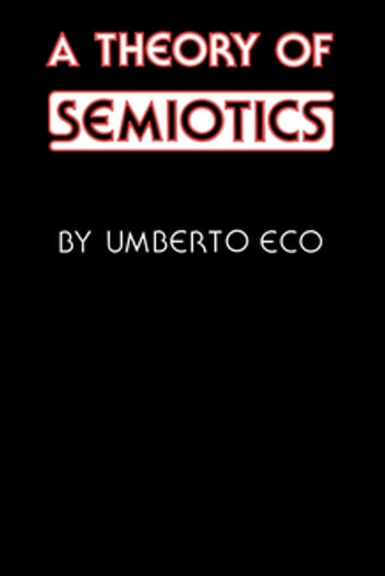 A theory of semiotics ebook by umberto eco 9780253013316 rakuten a theory of semiotics ebook by umberto eco fandeluxe Choice Image
