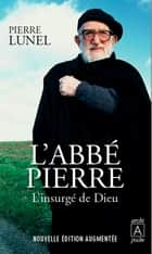 L'Abbé Pierre ebook by Pierre Lunel