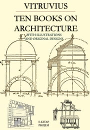 Ten Books on Architecture ebook by Vitruvius Vitruvius,Nelson Robinson,Herbert Langford Warren,Morris Hicky Morgan