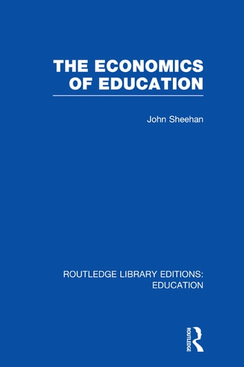 The Economics of Education ebook by John Sheehan
