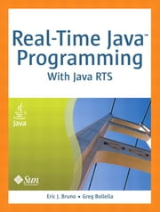 Real-Time Java Programming: With Java RTS ebook by Bruno, Eric J.