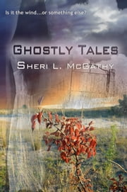Ghostly Tales ebook by Sheri L. McGathy