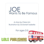 Joe wants to be Famous ebook by TotsPublishing