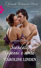 Scandali, inganni e verità ebook by Caroline Linden