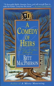 A Comedy of Heirs ebook by Rett MacPherson