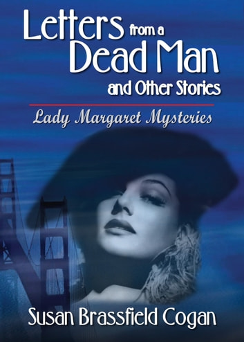 Letters from a Dead Man - and Other Stories ebook by Susan Brassfield Cogan