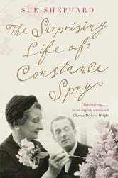The Surprising Life of Constance Spry ebook by Sue Shephard