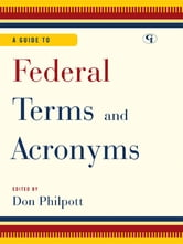 A Guide to Federal Terms and Acronyms ebook by