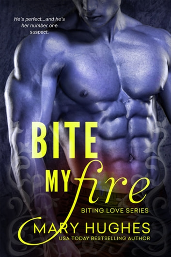 Bite My Fire ebook by Mary Hughes