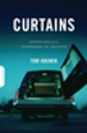 Curtains - Adventures of an Undertaker-in-Training ebook by Tom Jokinen