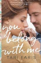 You Belong with Me (Restoring Heritage Book #1) ebook by Tari Faris