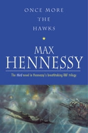 Once More The Hawks ebook by Max Hennessy