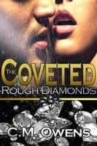 Rough Diamonds - The Coveted Saga, #3 ebook by C.M. Owens