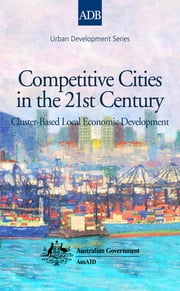 Competitive Cities in the 21st Century - Cluster-Based Local Economic Development ebook by Kyeong Ae Choe,Brian H. Roberts