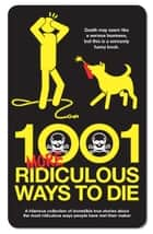1001 More Ridiculous Ways to Die ebook by David Southwell