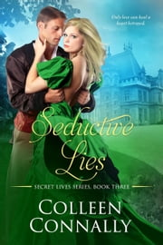 Seductive Lies - Secret Lives, #3 ebook by Colleen Connally