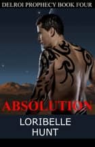 Absolution ebook by Loribelle Hunt