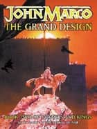 The Grand Design - Tyrants & Kings 2 ebook by John Marco