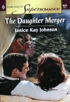 The Daughter Merger ebook by Janice Kay Johnson