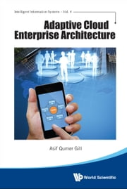 Adaptive Cloud Enterprise Architecture ebook by Asif Qumer Gill