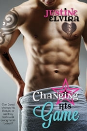 Changing His Game ebook by Justine Elvira