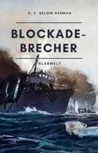 Blockade-Brecher eBook by K. E. Selow-Serman