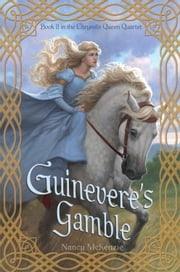 Guinevere's Gamble ebook by Nancy McKenzie
