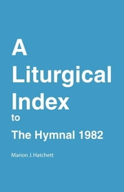 Liturgical Index to Hymnal 1982 ebook by Marion J. Hatchett