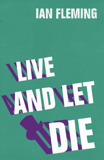 Live and Let Die ebook by Ian Fleming