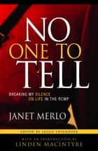 No One To Tell ebook by Janet Merlo,Leslie Vryenhoek,Linden MacIntyre