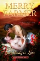 Somebody to Love ebook by Merry Farmer