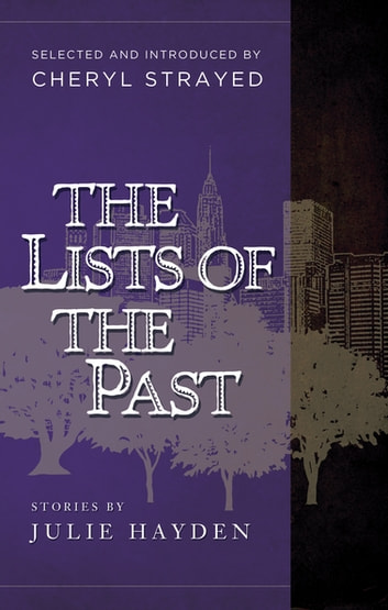 The Lists of the Past ebook by Julie Hayden,Cheryl Strayed