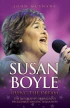 Susan Boyle - Living the Dream ebook by