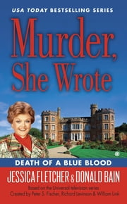 Murder, She Wrote: Death of a Blue Blood ebook by Jessica Fletcher,Donald Bain